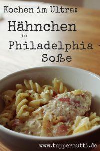 Kochen im Ultra - Rezept fuer Hähnchen in Philadelphia - soße