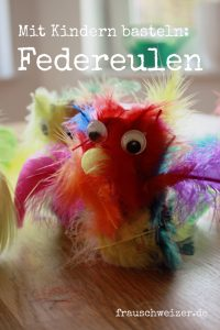 DIY Feder - Eulen mit Kindern basteln