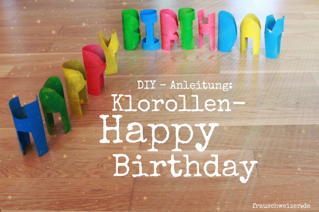 DIY Klorollen Happy Birthday basteln