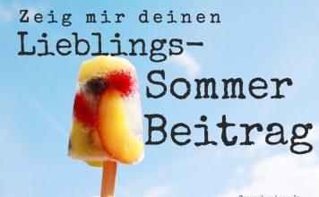 Zeig mir deinen Lieblings - Sommer - Beitrag