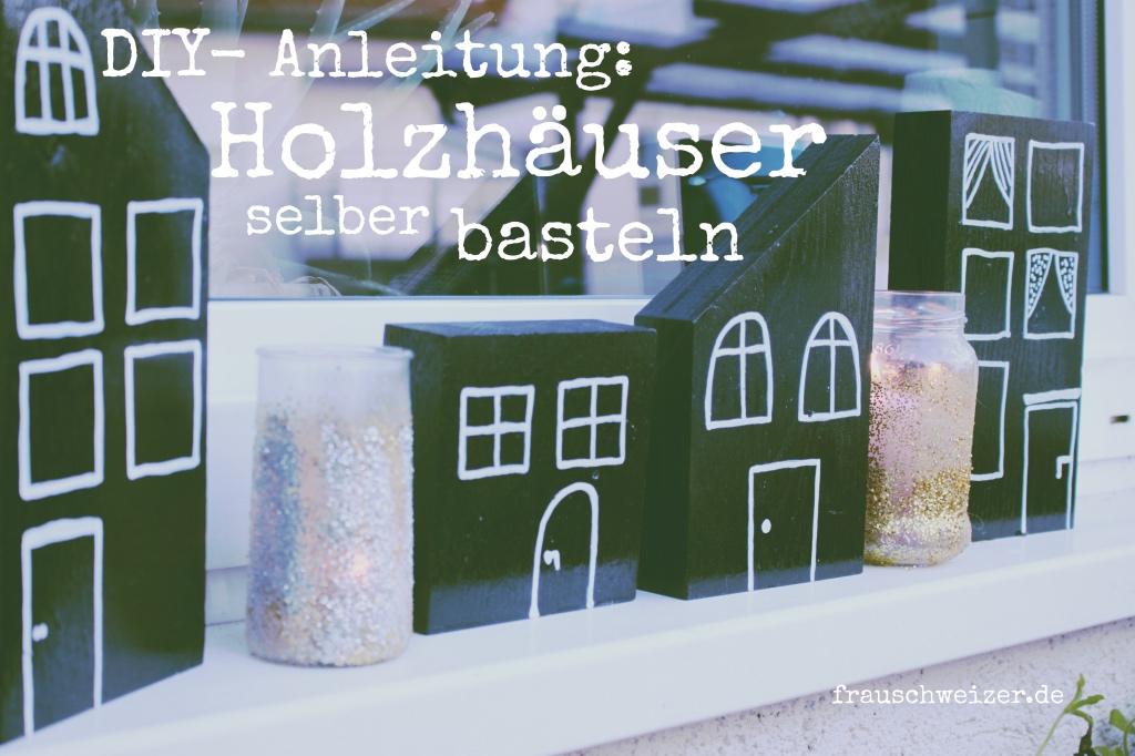 Holzhaeuser Dekoration für Winter und Herbst, DIY- Anleitung